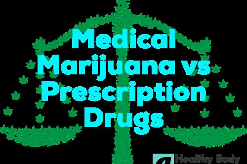 Medical Marijuana vs Prescription Drugs