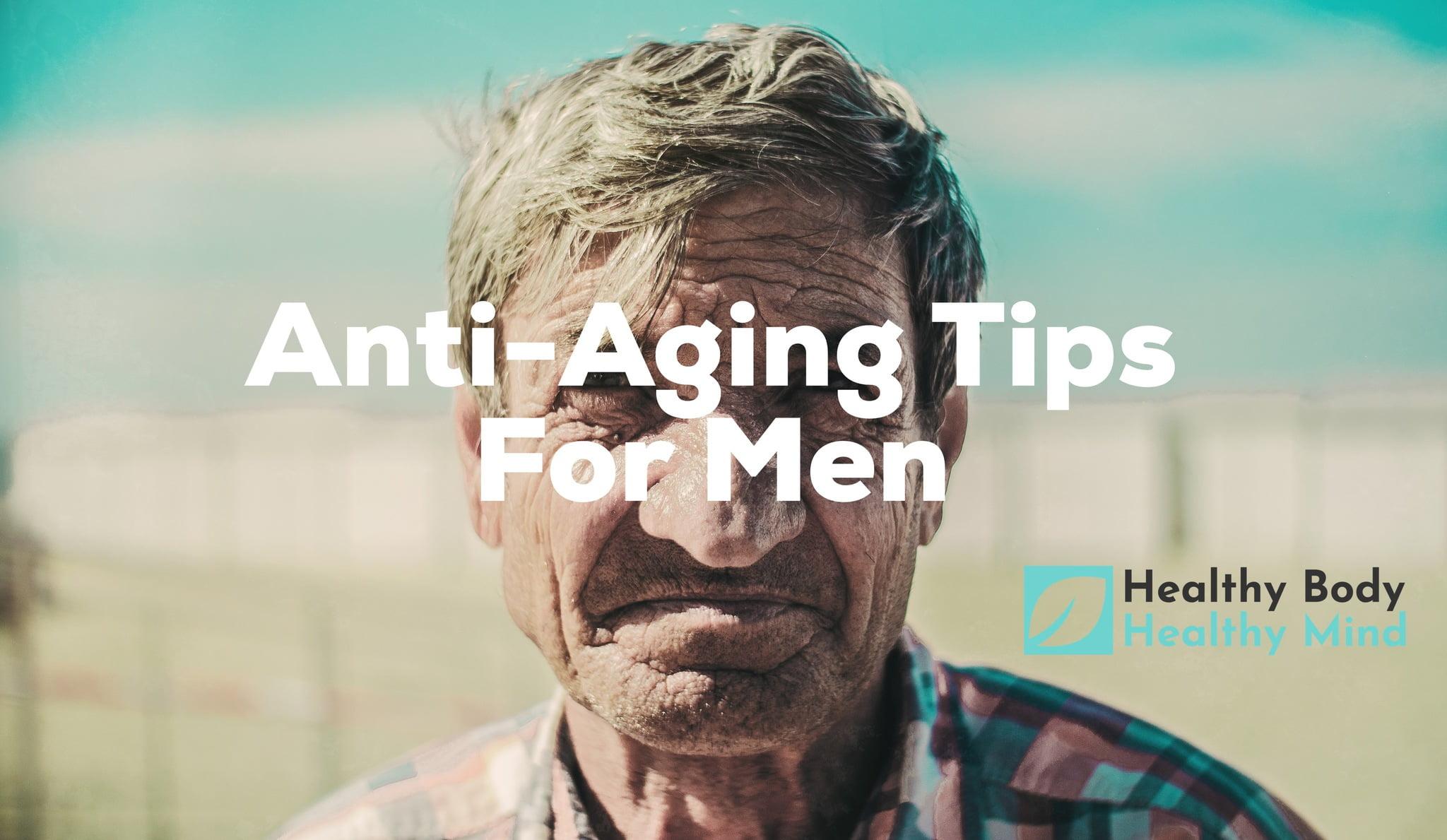 anti-aging tips for men