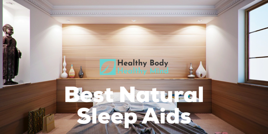 Best Natural Sleep Aids to Improve Your Nightly Sleep Every Time