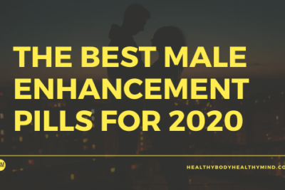 Best Male Enhancement Pills of 2020: The Complete Updated Guide