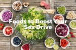 Foods to Boost Sex Drive