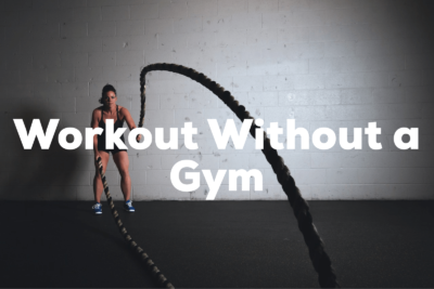 Learn How to Get Fit Without a Gym