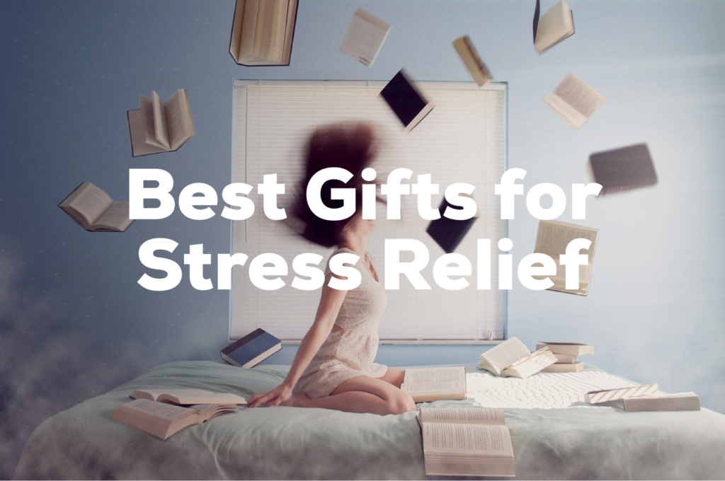 Top Gifts for Stress Relief