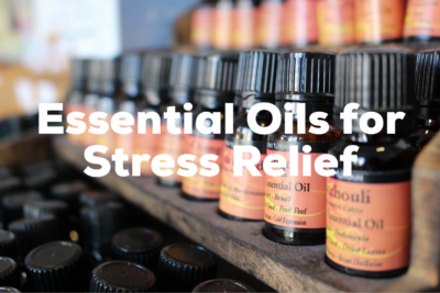 Our Top Picked Essential Oils for Stress Relief