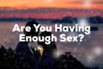 How Much Sex is Enough for a Healthy Relationship