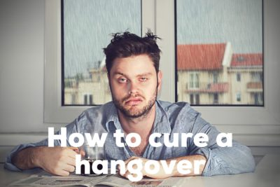 How to Cure a Hangover Fast – The Ultimate Guide