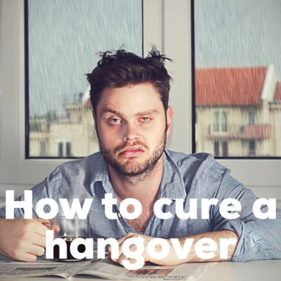 How to Cure a Hangover Fast - The Ultimate Guide