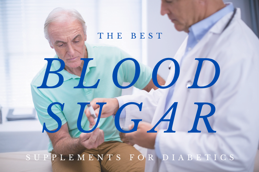 Best Blood Sugar Supplements for Diabetics