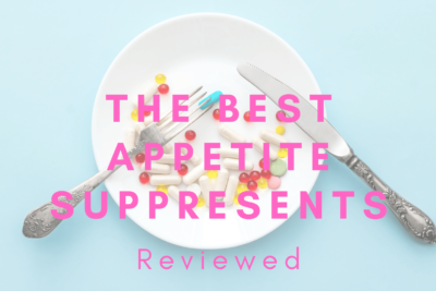 A Guide To The 5 Best Appetite Suppressants