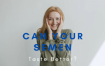 What Does Semen Taste Like: Can You Make it Taste Better?